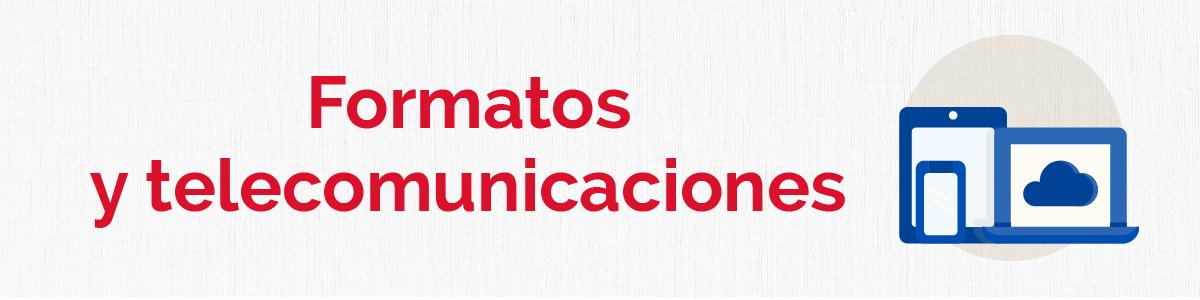 Formatos y telecomunicaciones